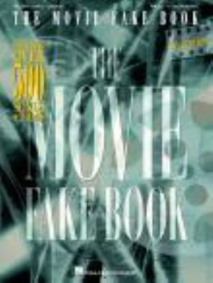 The movie fake book : melody, lyrics, chords : for all \